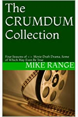 The CRUMDUM Collection: Four Seasons of <> Movie Draft Drama, Some of Which May Even Be True Kindle Edition