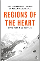 Regions of the Heart: The Triumph And Tragedy of Alison Hargreaves Kindle Edition