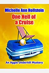 One Hell of a Cruise:  An Aggie Underhill Mystery (A quirky, comical adventure): An Aggie Underhill Mystery Kindle Edition
