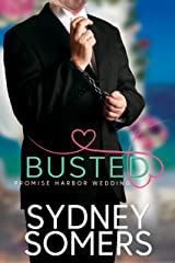 Busted: Promise Harbor Wedding Kindle Edition