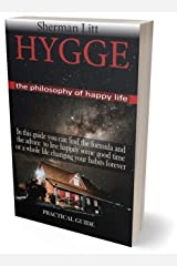 Hygge: philosophy of happy life, Discover how to live differently, learn how to stay with other people and live together in peace to keep your mood free and how to enjoy the pleasures of life. Kindle Edition