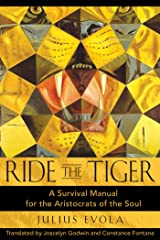 Ride the Tiger: A Survival Manual for the Aristocrats of the Soul Kindle Edition