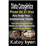 Dieta cetogênica Plano De 21 Dias Para Perder Peso Extremamente Rápido!: Paso A Passo Menú De 21 Dias, Recipes Con Proporções