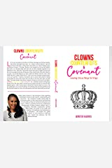 Clowns, Counterfeits, and Covenant: Leaving Circus Rings for Kings Kindle Edition
