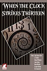 When The Clock Strikes Thirteen Kindle Edition