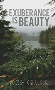 Exuberance Is Beauty