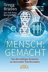 MENSCH:GEMACHT: Von der zufälligen Evolution zur bewussten Transformation (German Edition) eBook Kindle