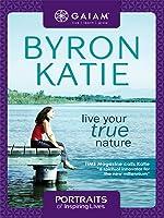 Gaiam Portraits Of Inspiring Lives: Byron Katie