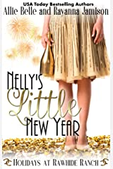 Nelly's Little New Year (Holidays at Rawhide Ranch Book 4) Kindle Edition