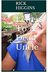 Letters To A Dead Uncle: A Travel Novel Of Sorts Kindle Edition