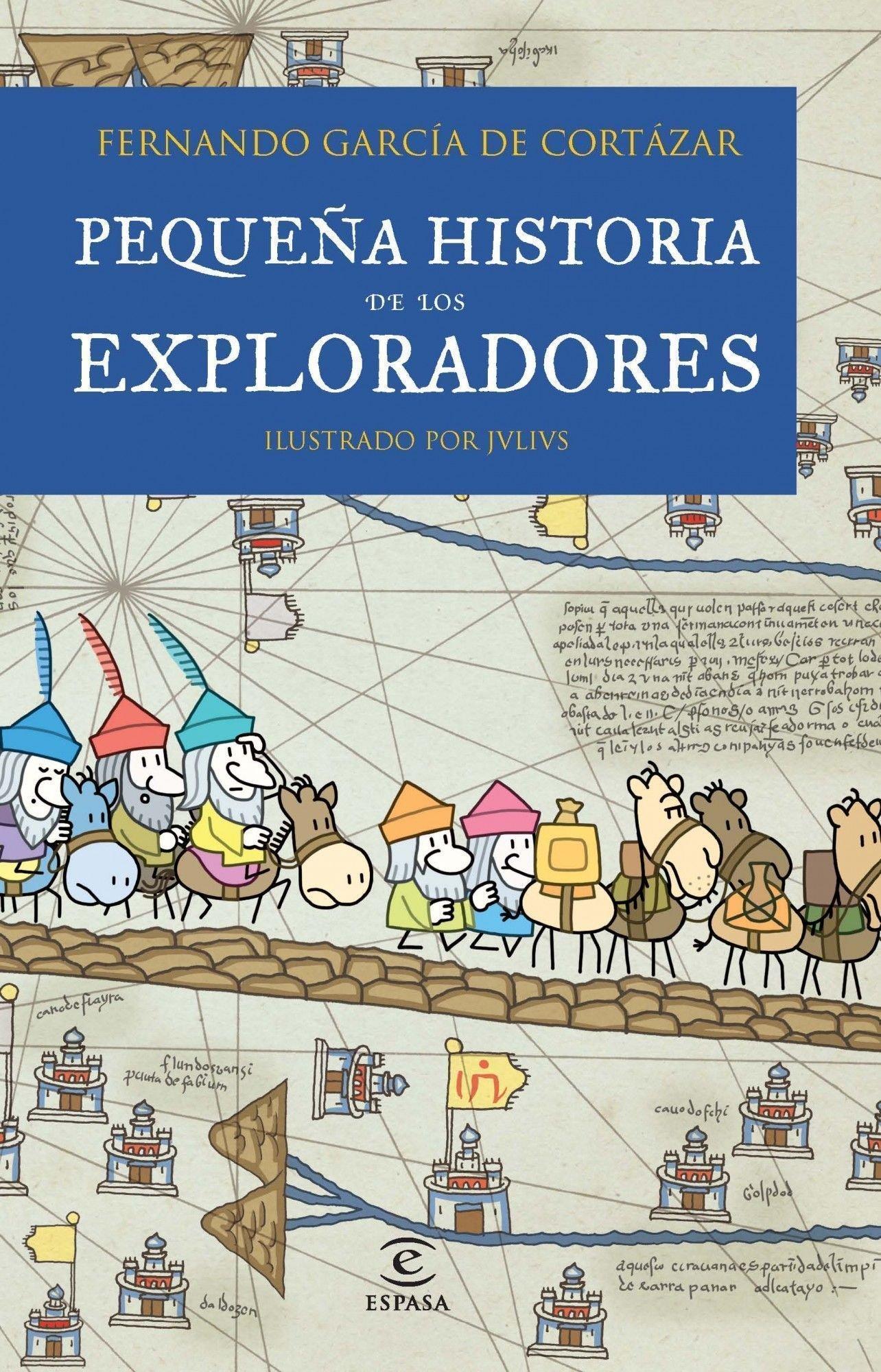 Pequeña historia de los exploradores LIBROS INFANTILES Y JUVENILES: Amazon.es: García de Cortázar, Fernando: Libros
