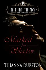 A Thia Thing Presents: Marked by Shadow (QinQ Book 1) Kindle Edition