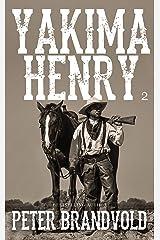 Yakima Henry: Volume 2 Kindle Edition