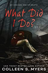 What Did I Do?: Her dreams are of death... (Jensen Sisters Book 1) Kindle Edition