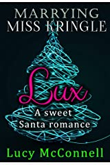 Marrying Miss Kringle: Lux Kindle Edition
