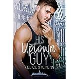 His Uptown Guy (The Landmarks series Book 2)
