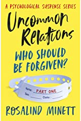 UNCOMMON RELATIONS - Who should be forgiven: A psychological suspense series Kindle Edition