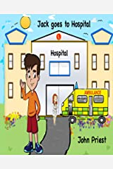 Jack goes to Hospital: A Hospital picture book with activities and tips for kids & parents Kindle Edition