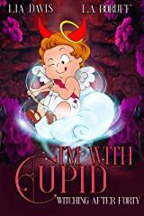 I'm With Cupid: A Paranormal Women's Fiction Valentines Day Novella (Witching After Forty) Kindle Edition