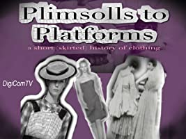 Plimsolls To Platforms - A Short History of Fashion