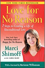 Love For No Reason: 7 Steps to Creating a Life of Unconditional Love Paperback