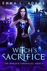Witch's Sacrifice (The Hemlock Chronicles Book 5) Kindle Edition