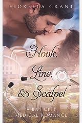 Hook, Line, & Scalpel (Bay City Medical Romance Book 1) Kindle Edition