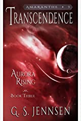 Transcendence: Aurora Rising Book Three (Amaranthe 3) Kindle Edition