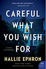 Careful What You Wish For: A Novel of Suspense Kindle Edition