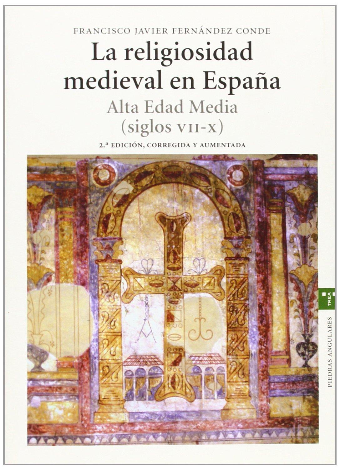 La religiosidad medieval en España. Alta Edad Media siglos VII-X: Amazon.es: Fernández Conde, Francisco Javier: Libros