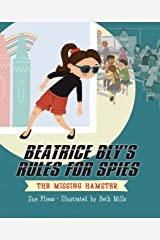 Beatrice Bly's Rules for Spies 1: The Missing Hamster (English Edition) Edición Kindle