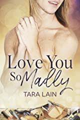 Love You So Madly Kindle Edition