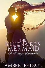The Billionaire's Mermaid: A Vintage Romance Kindle Edition