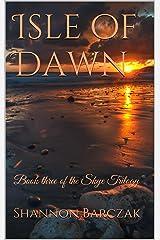 Isle of Dawn: Book three of the Skye Trilogy Kindle Edition