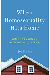 When Homosexuality Hits Home Kindle Edition