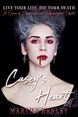 Casey's Heart: A Story From A Suspicious Tales and Psychological Shorts Series (Live Your Life, Die Your Death) Kindle Edition