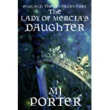 The Lady of Mercia's Daughter: England: The Tenth Century