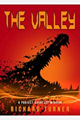 The Valley (A Project Gauntlet Mission Book 4) Kindle Edition