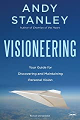 Visioneering: Your Guide for Discovering and Maintaining Personal Vision Paperback