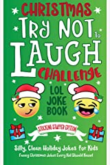 Christmas Try Not To Laugh Challenge LOL Joke Book Stocking Stuffer Edition: Silly, Clean Holiday Jokes for Kids Funny Christmas Jokes Every Kid Should Know! Kindle Edition