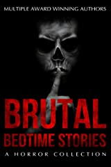 Brutal Bedtime Stories: A Supernatural Horror Story Collection Kindle Edition