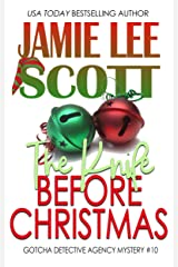 The Knife Before Christmas: A Gotcha Detective Agency Mystery (Gotcha Detective Agency Mysteries Book 10) Kindle Edition