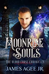 Moonrise Souls (The Blood Curse Chronicles Book 3) Kindle Edition