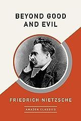 Beyond Good and Evil (AmazonClassics Edition) Kindle Edition