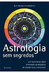 Astrologia Sem Segredos: Um Guia para Você Aprender Astrologia de Modo Fácil e Eficiente eBook Kindle