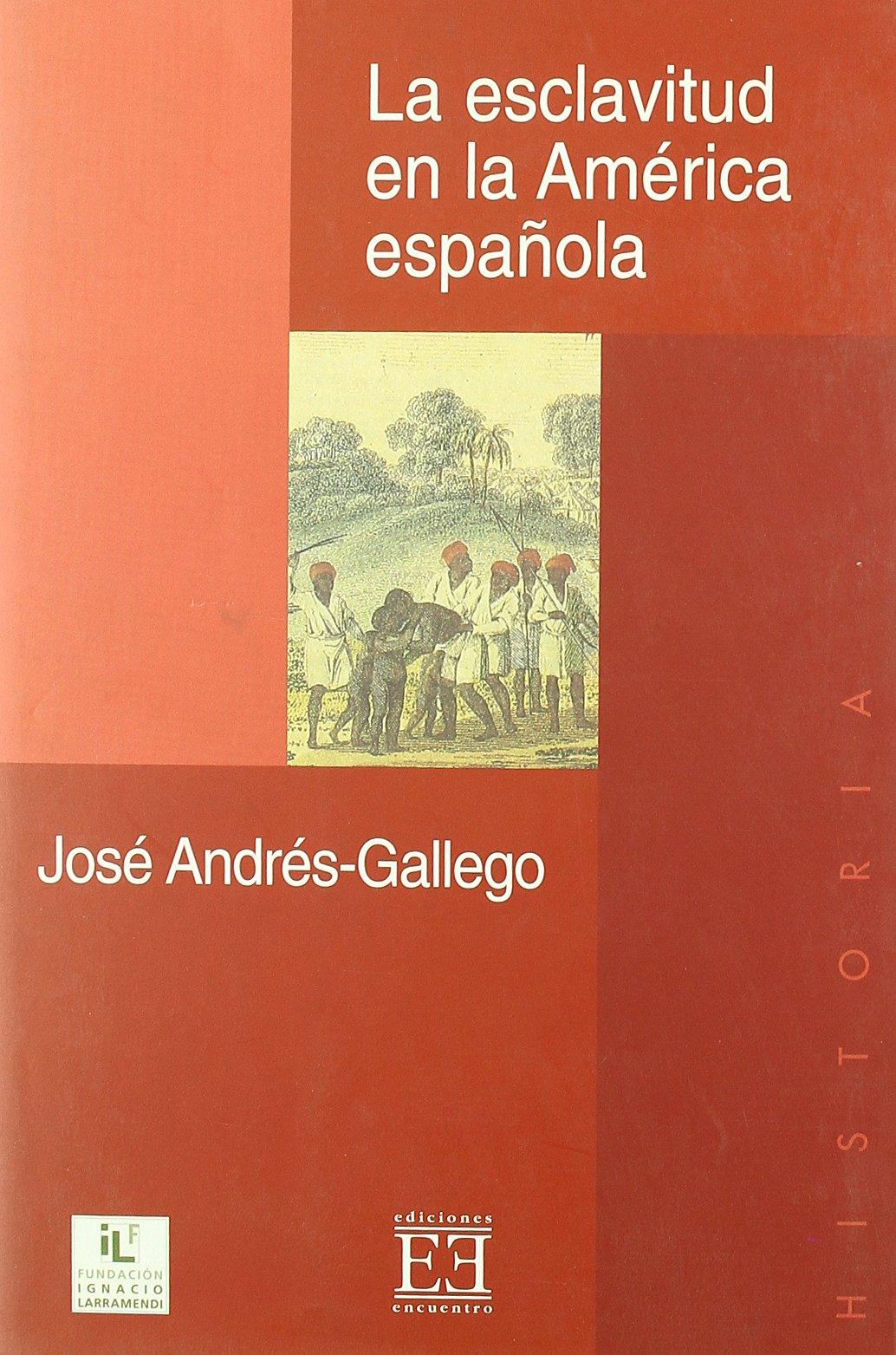 La esclavitud en la América española (Ensayo): Amazon.es: Andrés-Gallego, José: Libros