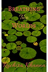 Breathing Two Worlds Kindle Edition