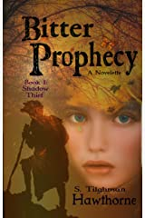 Bitter Prophecy: Book 1: Shadow Thief (Legends of Prophecy) Kindle Edition
