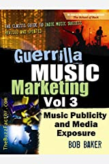 Guerrilla Music Marketing, Vol 3: Music Publicity & Media Exposure Bootcamp (Guerrilla Music Marketing Series) Kindle Edition