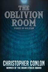 The Oblivion Room: Stories of Violation Kindle Edition